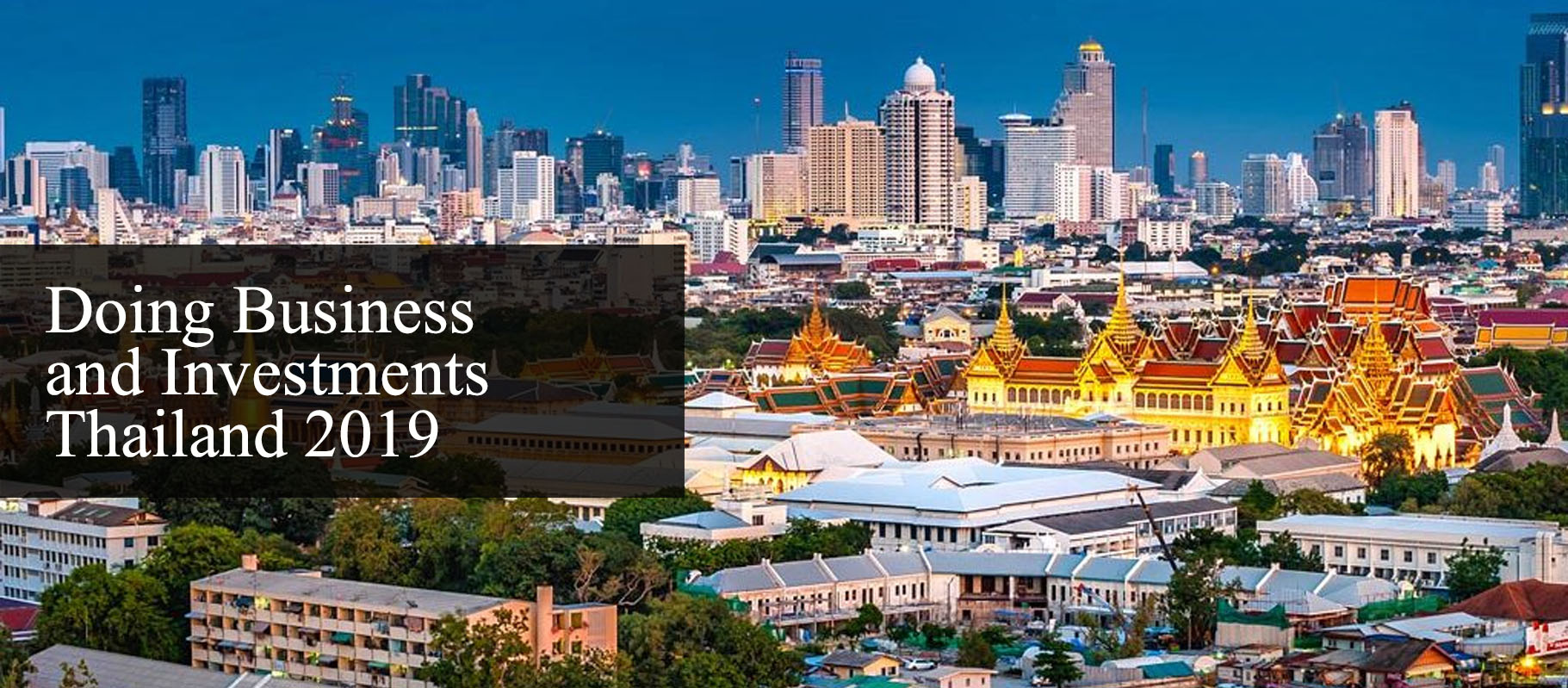 Doing Business and Investments in Thailand 2019